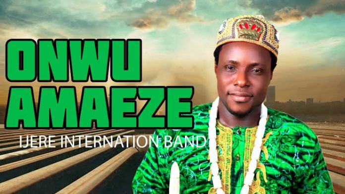 IJERE INTERNATIONAL BAND - ONWU AMAEZE | New Nigerian Highlife Igbo Music 2020