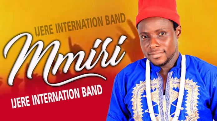 IJERE INTERNATIONAL BAND - MMIRI | Latest 2020 Nigerian Highlife Music