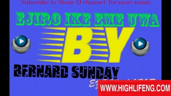 Bernard Sunday - Onye Bili Ibeya Bili | Latest Igbo Highlife Anam Songs 2020