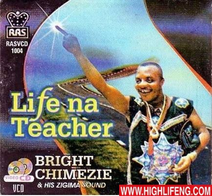 Bright Chimezie - Life Na Teacher