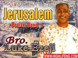 Luke Ezeji - Jerusalem Praise Band | Latest Nigerian Gospel Music 2020
