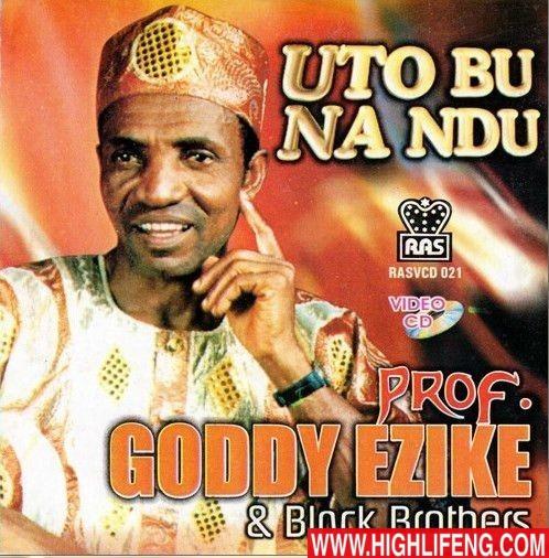 Goddy Ezike - Uto Bu Na Ndu | Traditional Igbo Highlife Music