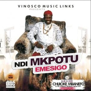 H.R.H Eze Chijioke Mbanefo - Umu Igbo (Ndi Mkpotu Emesigo) | Latest Igbo Highlife Songs 2020