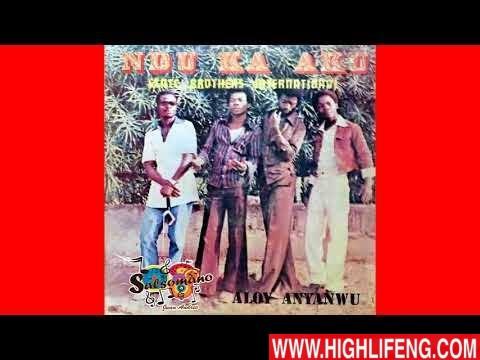 Aloy Anyanwu And State Brothers International - Ihe Foro Otu Agwula Agwu