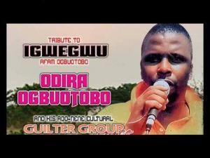 Odira Ogbuotobo - Tribute To Igwegwu Afam Ogbuotobo | Igbo Cultural Soundtrack
