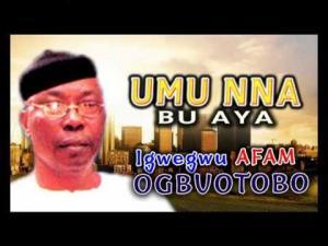 Igwegwu Afam Ogbuotobo - Umu Nna Bu Aya | Latest Igbo Highlife Songs