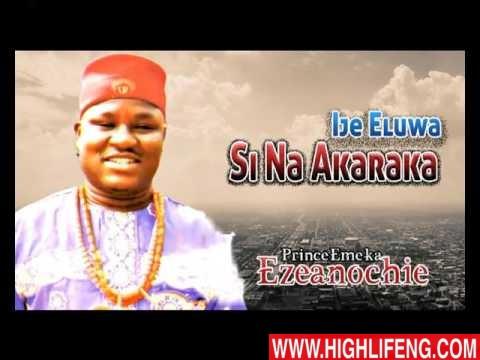 Prince Emeka Ezeanochie - Ije Eluwa Si Na Akaraka (Igbo Nigerian Highlife Music)