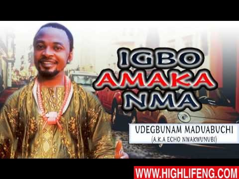 Udegbunam Maduabuchi - Igbo amaka Nma (Igbo Nigerian Highlife Music)