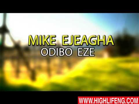 Mike Ejeagha - Odibo Eze (Latest Igbo Nigerian Highlife Music)