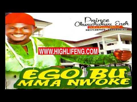 Prince Okechukwu Eneh - Ego Bu Mma Nwoke (Latest 2020 Igbo Nigerian Highlife Audio Music)