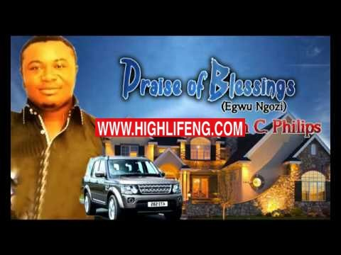 Prince Mich C. Philips - Praise Of Blessings (Latest Igbo Nigerian Gospel Music)