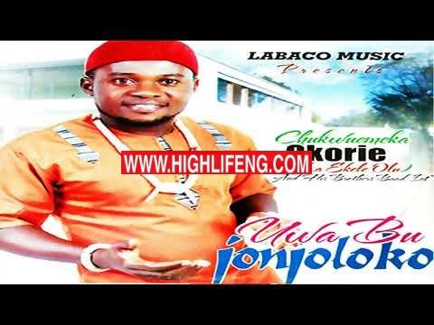 Chukwuemeka Okorie - Uwa Bu Jonjoloko | Latest Igbo Highlife Audio Music