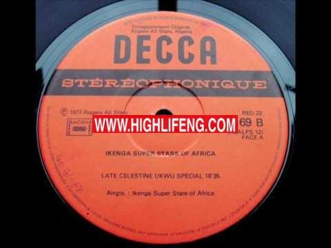 Ikenga Super Stars Of Africa - Late Celestine Ukwu Special