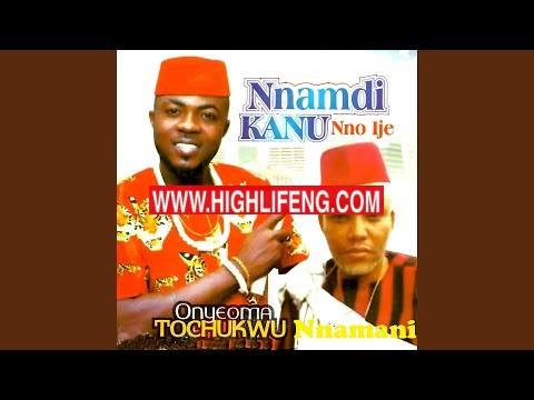 Onyeoma Tochukwu - Nnamdi Kanu Nno Ije (Latest Igbo Biafra HighLife Music)