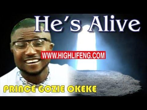 Prince Gozie Okeke - He's Alive | Latest Igbo Gospel Songs