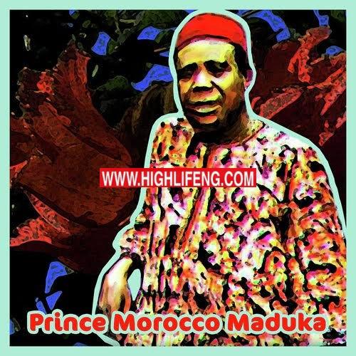Prince Emeka Morocco Maduka - Uwa Ekwe Mmeta (Egwu Ekpili Igbo Highlife Music)