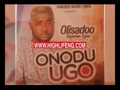 Olisadoo Onyenwe Egwu - Ndi butelike (Ndi Butelu Ike) | Latest Igbo Highlife Songs