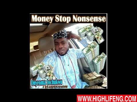 Onyeoma Tochukwu - Money Stop Nonsense (Latest Igbo Highlife Music 2020)