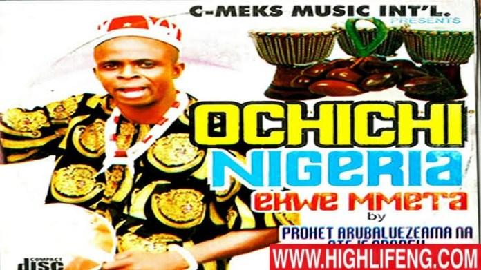 Prophet Arubaluezeama (Ayaka Nsugbe 2nd) - Ochichi Nigeria Ekwe Mmeta | Latest Igbo Traditional Highlife Music 2020
