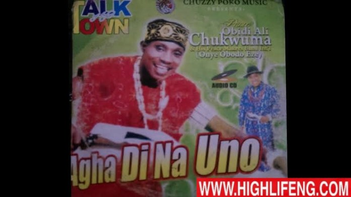Prince Obidi Ali Chukwuma - Agha Di Na Uno (Latest Igbo Highlife Songs)