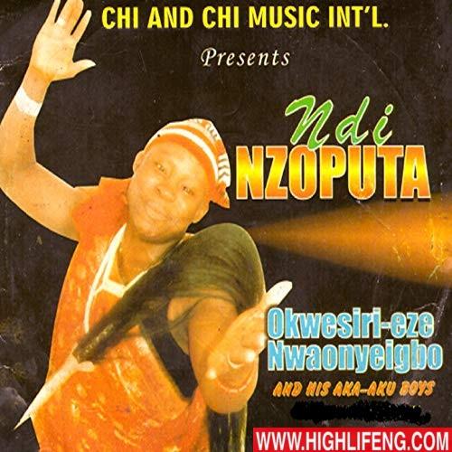Okwesilieze Nwa Onye Igbo - Ndi Nzoputa (Igbo Highlife Songs)