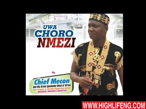 Chief Mecon - UWA CHORO NMEZI (Nigerian Highlife Music)