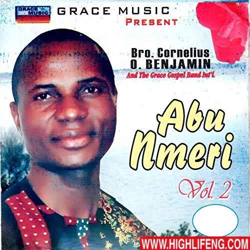 Bro Cornelius Benjamin - Abu Nmeri  (Vol.1 & 2) | Igbo Gospel Praise Songs