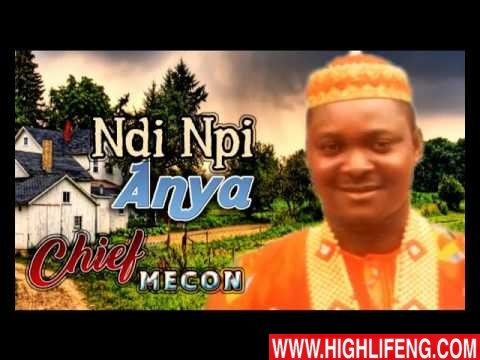 Chief Mecon - Ndi Npi Anya (Latest Igbo Nigerian Highlife Songs 2020)
