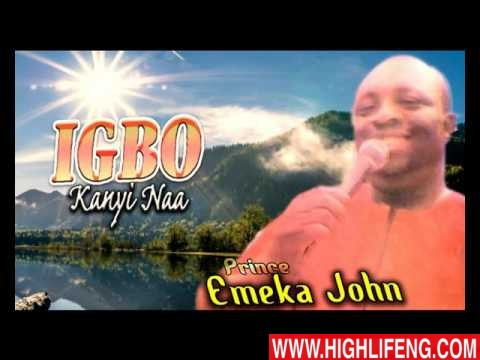 Prince Emeka John - Igbo Kanyi Naa (Latest Nigerian Highlife Music)