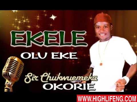 Sir Chukwuemeka Okorie - Ekele Olu Eke (Latest Igbo Nigerian Highlife Music)