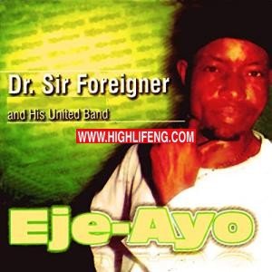 Dr Sir Foreigner - Ejeayo