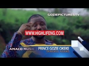 Prince Gozie Okeke - Ekwensu Adawo (Latest Igbo Nigerian Gospel Music)