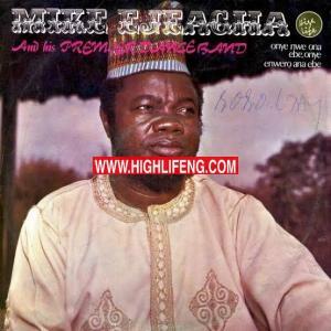 Mike Ejeagha - Aku Ebube (Igbo Highlife Songs)