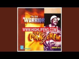 Dr Sir Warrior - Madu Mezie Ndu ya