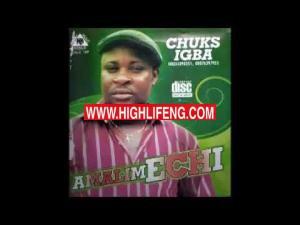 Chuks Igba - Ije Uwa (Ukwuani Latest Songs)