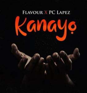 Flavour & PC Lapez - Kanayo