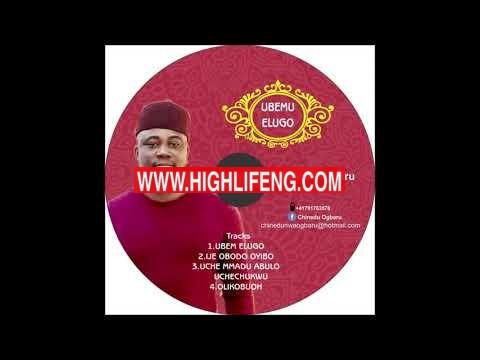 Chinedu Ogbaru - Ije Obodo Oyibo (Latest Igbo Highlife Music Audio)