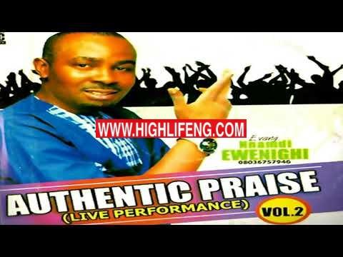 Evangelist Nnamdi Ewenighi - Authentic Praise (Nigerian Praise & Worship Songs 2020)