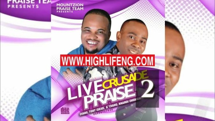 Tony Israel & Nnamdi Ewenighi - Live Crusade Praise | Latest Nigerian Gospel Music 2020