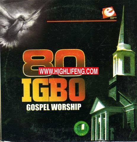 80 Igbo Gospel Worship Songs