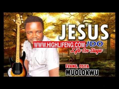 Evang. Osita Muolokwu - Jesus Ezeudo (Latest Igbo Gospel Song)