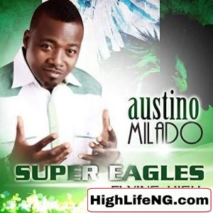 AUSTINO MILADO - Super Eagles Carry Go