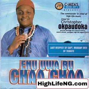 Chief Sir Christopher Okpaudoka - Onye Okomoko