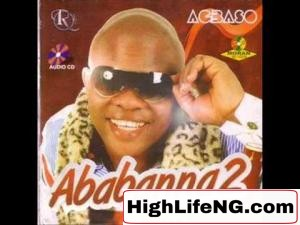 Ababa Nna - Agbaso (Ejim Akwu Ose)   Ababanna Vol.2 songs
