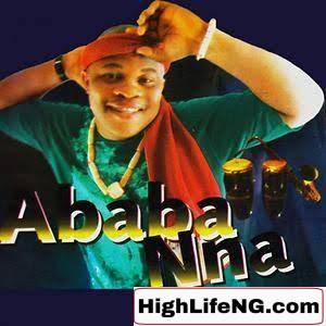 Ababa Nna - Emelam (Owerri Bongo Songs)