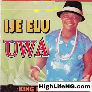 King Dr Ogenwanne - Ije Elu Uwa Siri Ike