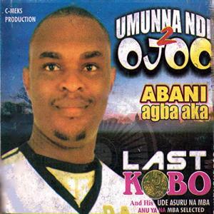 Last Kobo - Onye Muru Nwaa (Latest Track Igbo Highlife Music)