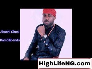 Abuchi Okeoma Obosi - Kambilibe Ndu
