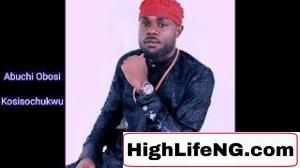 Abuchi Obosi - Kosisochukwu (Igbo Highlife Music)
