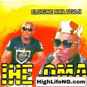 [Owerri Bongo] Eluigwe Nwa Ugorji - IHE OMA